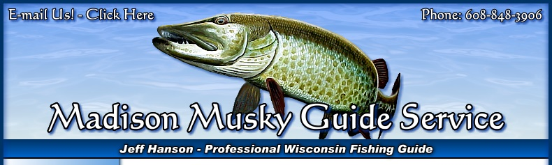 Madison Wisconsin Musky Fishing Guide Service with Jeff Hanson Professional Madison Wisconsin Chain of Lakes Muskie Fishing Guide.